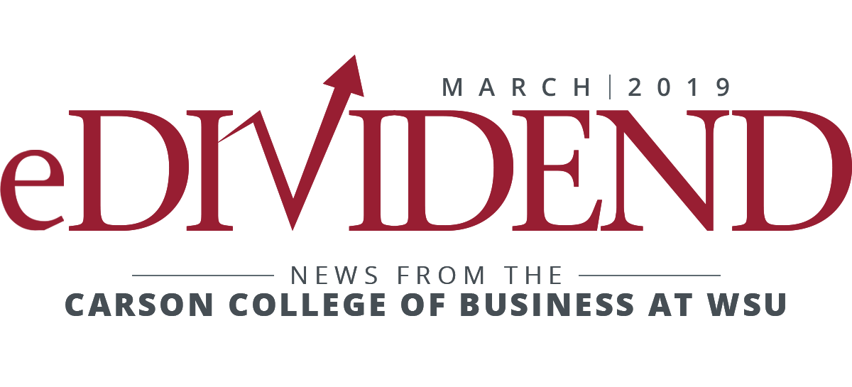 eDividend | News from the Carson College of Business at WSU | March 2019