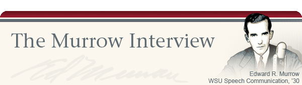 The Murrow Interview